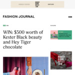 Win $500 Worth of Kester Black Beauty Products & Hey Tiger Chocolate from Fashion Journal
