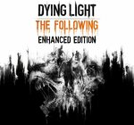 [PS4, XB1] Dying Light: The Following Enhanced Edition - $23.97 (was $47.95) - PlayStation Store/Microsoft Store