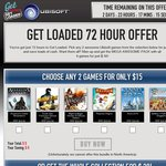Ubisoft Get Loaded 2 Games for $15 or All for $30