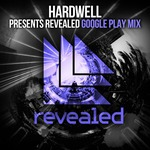 FREE: Hardwell Presents Revealed - Google Play Mix