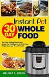 Free Kindle Edition eBook: Instant Pot 30-Day Whole Food Cookbook: Weight Loss and Overall Health @ Amazon AU, US, UK