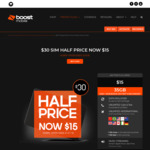 ½ Price 28-Day Prepaid SIM Unlimited Calls & Text with 23GB Bonus Data: 35GB - $15 @ Boost Mobile