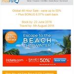 Global 48 Hour Sale - Save up to 50% > Plus BONUS 6.57% Cashback PricePal @ Hotels.com