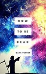 Free Kindle eBook: How to Be Dead (The 'how to Be Dead' Comedy Horror Series Book 1) (Was $0.99) @ Amazon AU, US & UK