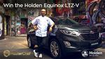 Win The Holden Equinox LTZ-V worth $55,960 from Network Ten
