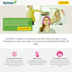 Get $100 Cash for Opening a New MyState Everyday Account (Min $1000 First Deposit, Make 5 Transactions within 30 Days)