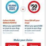 [Targeted] 10000 Bonus Flybuys Pts or $50 off Your Shop When You Spend $90 in One Shop Each Week for 4 Weeks @ Coles