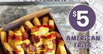 [VIC, QLD] $5 American French Fries @ Yo My Goodness