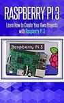 [Kindle] Free - Raspberry Pi 3: Learn How to Create Your Own Projects with Raspberry Pi (Was US $2.99) @ Amazon AU/US