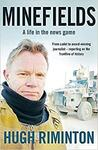 Minefields: A Life in The News Game - Australia's Foreign Correspondent $3.60 + Delivery ($0 w/ Prime/ $39 Spend) @ Amazon AU