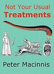 $0 eBook: Not Your Usual Treatments - How Medicine Got Better