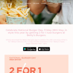 [VIC, SA, ACT, NSW] 2 for 1 Luxe Burgers @ Betty's Burgers via App