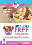 Buy 1 Free 1 One Scoop of Waffle Cone Gold Medal Ribbon from Baskin Robbins