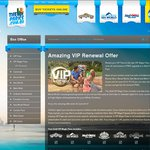 Limited Time Only VIP Renewal Special (Sea World + Movie World + Wet 'n' Wild)