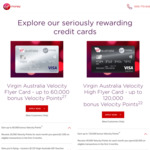 60k Velocity Points with Virgin Velocity Flyer ($64 Annual Fee) or 120k with Virgin Velocity Higher Flyer Card ($289 Annual Fee)
