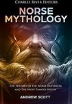 Free Kindle Edition eBook: Norse Mythology: The History of the Norse Pantheon and the Most Famous Myths @ Amazon AU