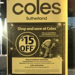 [NSW] $15 off $100+ Spend @ Coles - Kareela, Sylvania, Miranda, Miranda Westfield, Sutherland, Kirrawee, Engadine