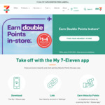 Double Velocity Points on Eligible in-Store Purchases (4 Points Per $1, Minimum Spend $10) at 7-Eleven