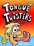 Free Kindle Edition eBook: Tongue Twisters for Kids (Was $3.99) @ Amazon AU, US, UK