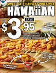 Hawaiian Pizza Only $3.95 Pick up at Domino's (Every Day before 4pm)