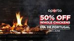 50% off Whole Flame Grilled Chicken in-Store Only on 10 June ($8.50 ~ $10) @ Oporto