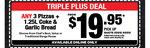 Domino's Triple Plus Deal, 3 Pizza Garlic Bread 1.25 Coke $19.95 Pick up