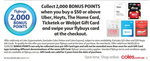 Bonus 2000 Flybuys Points (Worth $10) When Spend $50 on Uber, Hoyts, Ticketek, Webjet or The Home Gift Cards @ Coles