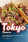 [eBook] Free - Authentic Tokyo Dinners: Your Cookbook for Home-Made Japanese Meals & The Best Udon Recipes @ Amazon AU