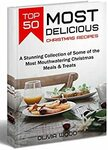 "[eBook] Free: ""50 Most Delicious Christmas Recipes"" (A Collection of Christmas Meals & Treats) $0 @ Amazon AU, US"