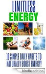 Free ($0) Limitless Energy: 10 Simple Daily Habits to Naturally Boost Energy Save $7.43
