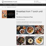 $5 off Breakfast or Late Lunch at Greenwood Plaza, North Sydney, Min Spend $10