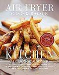 "[eBook] Free: ""Air Fryer Cookbook: In the Kitchen"" $0 @ Amazon AU, US"