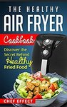 $0 Kindle eBook: The Healthy Air Fryer Cookbook: Discover The Secret behind Healthy Fried Food (Was $1.29) @ Amazon AU, US & UK