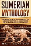 Free Kindle Edition eBook: Sumerian Mythology Captivating Myths of Ancient Sumer and Their Importance to the Sumerians @AmazonAU