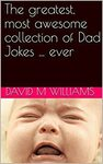 [eBook] Free The Greatest, Most Awesome Collection of Dad Jokes... Ever $0 @ Amazon AU/US