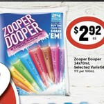 ½ Price Zooper Dooper Varieties 24 Pack $2.92 @ IGA