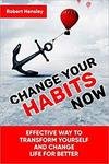 Free Kindle Edition eBook: Change Your Habits Now: Effective Way to Transform Yourself and Change Life...  @ Amazon AU & US