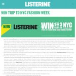 Win 1 of 3 Trips to New York or 1 of 20 $100 Visa Cards [Purchase Any Listerine® 500ml or 1 Litre Product + 25wol]