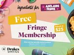 [SA] Adelaide Fringe Membership $0 (Was $25), Fringe Fanatic Membership $15 (Was $40) by Spending $40+ @ Drakes