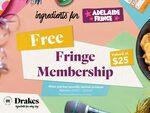 [SA] Adelaide Fringe Membership $0 (Was $25), Fringe Fanatic Membership $15 (Was $40) by Spending $40+ @ Drakes
