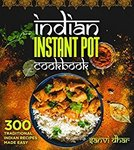 Free Kindle eBook: Indian Instant Pot Cookbook: 300 Traditional Indian Recipes Made Easy (Was $3.99) @ Amazon AU, US, UK