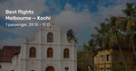 Melbourne  to Kochi, India from $468 Return on Malindo Air (Oct/Nov) @ BeatThatFlight