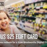 $25 Woolworths Bonus Store eGift Card with Redemption of Woolworths $100 Digital Gift Card @NAB Rewards