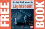 """Free Adobe Lightroom 5 Book """"Develop Great Images in Lightroom"""""""