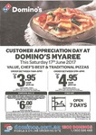 [WA] Domino's Myaree Customer Appreciation Day - Value/Chef's Best/Traditional Pizzas from $3.95 Pickup - Saturday 17 June 2017
