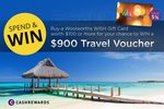 Win 1 of 3 $900 Travel Vouchers with Purchase of $100 Woolworths WISH Gift Cards @ Cashrewards (Unlimited Entries)
