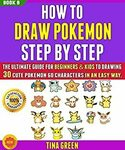 [eBook] $0 - How to Draw Pokemon Step by Step: The Ultimate Guide for Beginners & Kids (Books 2, 6, 8) @ Amazon AU/US