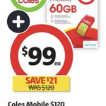 Coles Mobile $99 for 365-Day Expiry, 60GB, Data Rollover, International* (Was $120) @ Coles In-store