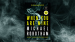 Win 1 of 5 Copies of 'When You Are Mine' Worth $32.99 each from MoneyMag