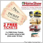 2x FREE Tickets to HIA Home Show Sydney - Postage $0.95 - from The Cable Connection